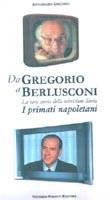Da Gregorio a Berlusconi